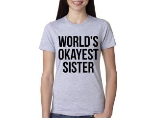 Youth World's Okayest Sister T Shirt Funny Siblings Tee for Kids L