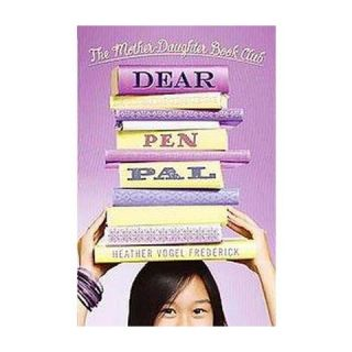 Dear Pen Pal ( Mother Daughter Book Club) (Hardcover)