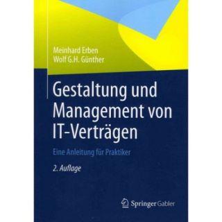 Gestaltung und Management von IT Vertragen: Eine Anleitung fur Praktiker