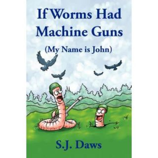 If Worms Had Machine Guns: (My Name Is John)