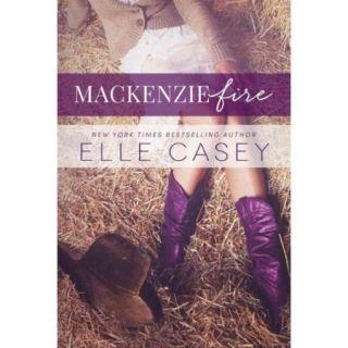 Mackenzie Fire: A Sequel to Shine Not Burn