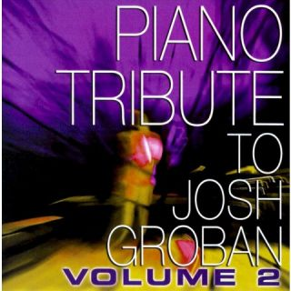 PIANO TRIBUTE TO JOSH GROBAN 2 / VARIOUS