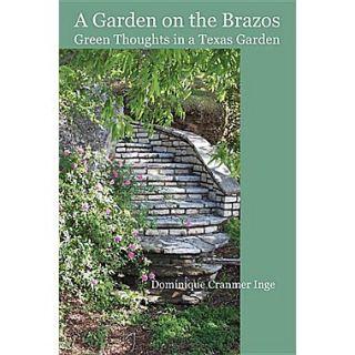 A Garden on the Brazos Green Thoughts in a Texas Garden