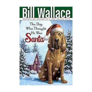 The Dog Who Thought He Was Santa (Reprint) (Paperback)