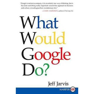 What Would Google Do? Jeff Jarvis Paperback  Large Print