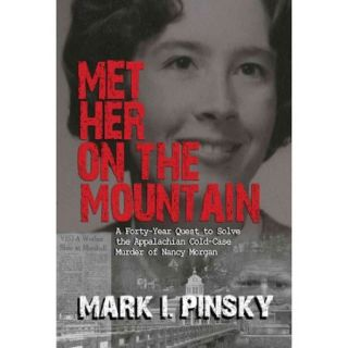 Met Her on the Mountain: A Forty year Quest to Solve the Appalachian Cold Case Murder of Nancy Morgan
