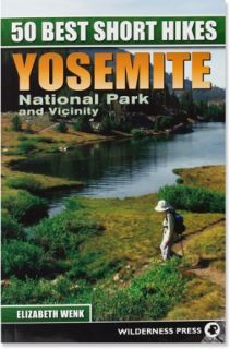 Wilderness Press 50 Best Short Hikes in Yosemite National Park and Vicinity   2nd Edition