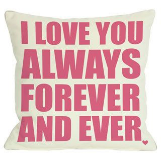 Love you Always Forever and Ever Throw Pillow   15736159