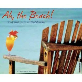 Ah, the Beach! Calendar: Wish You Were There: 12 Months on Vacation