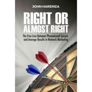 Right or Almost Right: The Fine Line Between Phenomenal Success and Average Results in Network Marketing